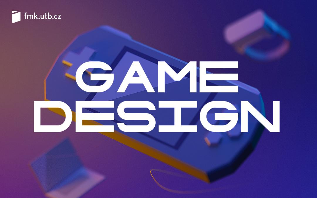 Game Design. Nový obor na zlínské univerzitě